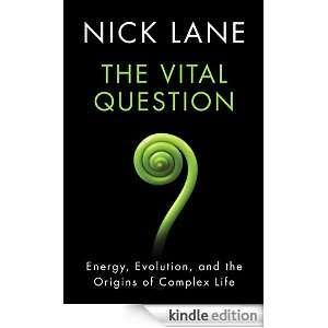 The Vital Question: Why Is Life the Way It Is?