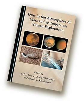 Dust is far from the least of our worries as we plan to colonize Mars, book says