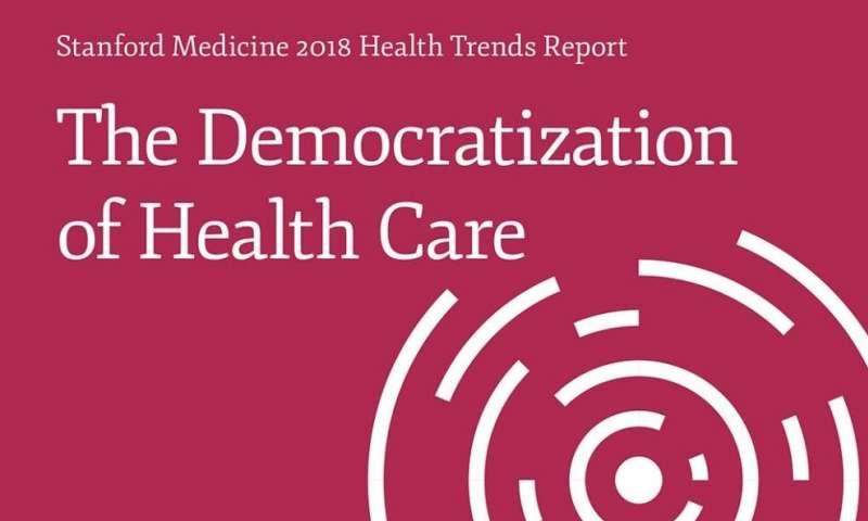 Health care democratization underway, according to second annual Stanford Medicine Health Trends Report