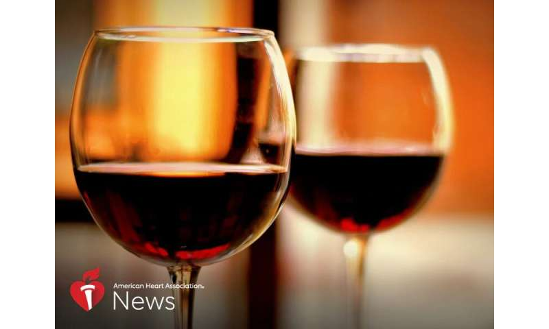 AHA news: drinking red wine for heart health? read this before you toast