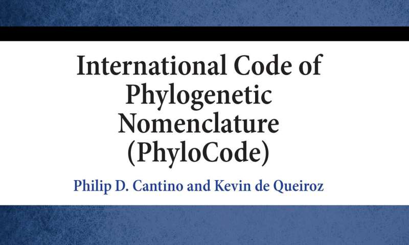 New books present the PhyloCode, an evolution-based system for naming organisms