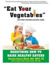 'Eat your vegetables!' New book redefines how to raise healthy eaters