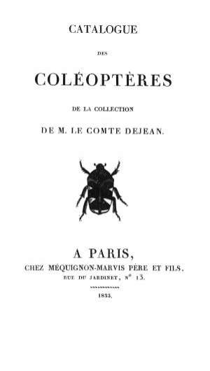 Reviewing the work of 1 of the greatest beetle collectors: Napoleon's General Dejean