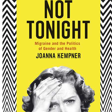 Sociologist pens book exploring history of migraines and politics of gender and health