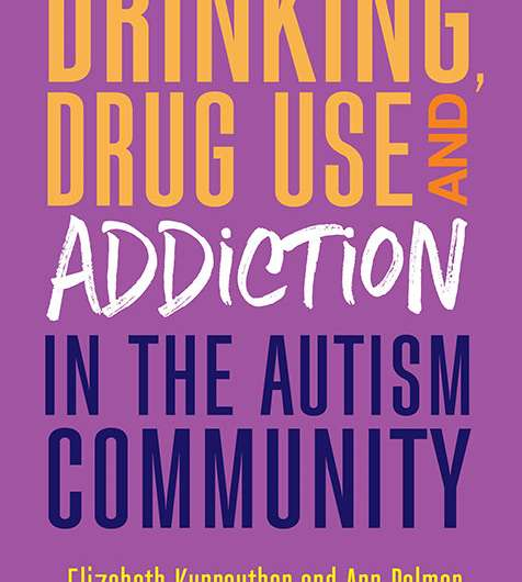 New book explores drinking, drug abuse, and addiction in the autism community