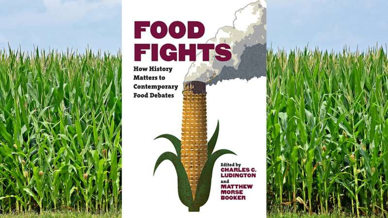 Food Fights: How History Shapes What We Eat – And Why