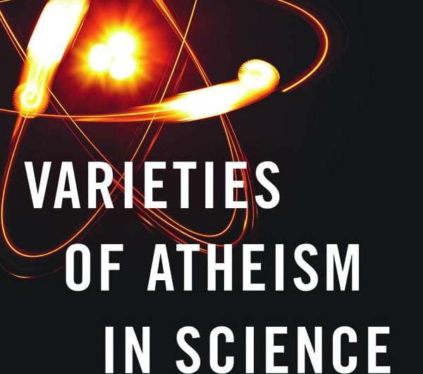 New book explores the different — and surprising — types of atheism in science