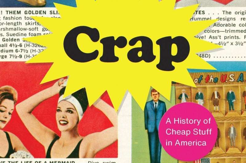 Researcher's new book explores history of cheap stuff in America